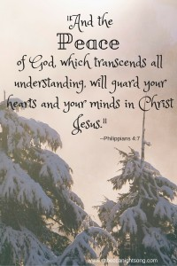 -And the Peace of God will guard your hearts in Christ Jesus.-